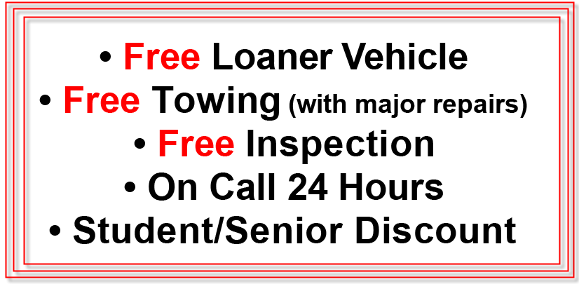Free loaner vehicle, free towing (with major repairs), free inspection, on call 24 hours and student/senior discount